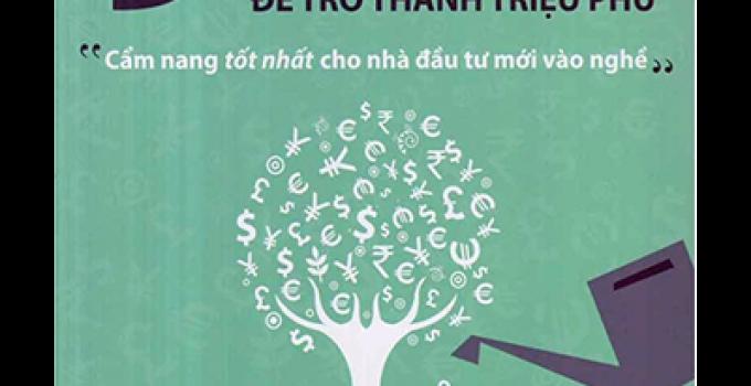 9 nguyên tắc đầu tư tiền bạc để trở thành triệu phú