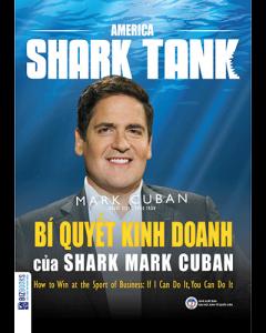 Bí Quyết Kinh Doanh Của Shark Mark Cuban