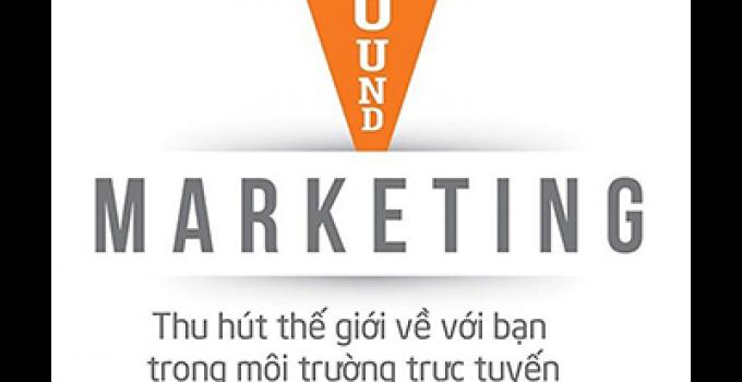 Inbound Marketing – Thu hút thế giới về với bạn trong môi trường trực tuyến